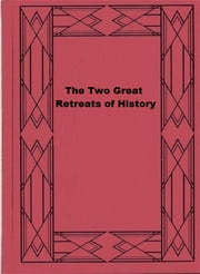 The Two Great Retreats of History ebook by George Grote,comte de Philippe-Paul Ségur