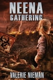 Neena Gathering (A Post-Apocalyptic Novel)