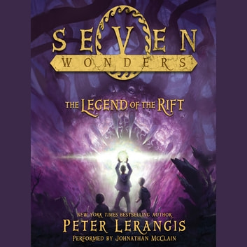 Seven Wonders Book 5: The Legend of the Rift audiobook by Peter Lerangis