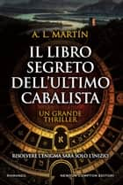 Il libro segreto dell'ultimo cabalista eBook by A. L. Martín