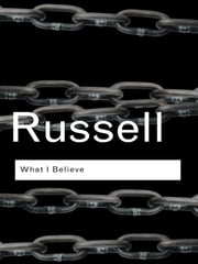 What I Believe ebook by Bertrand Russell