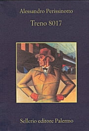 Treno 8017 ebook by Alessandro Perissinotto