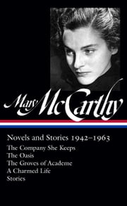 Mary McCarthy: Novels & Stories 1942-1963 ebook by Mary McCarthy,Thomas Mallon