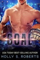 Goal ebook by Holly S. Roberts