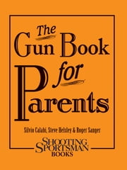 The Gun Book for Parents ebook by Silvio Calabi,Steve Helsley,Roger Sanger