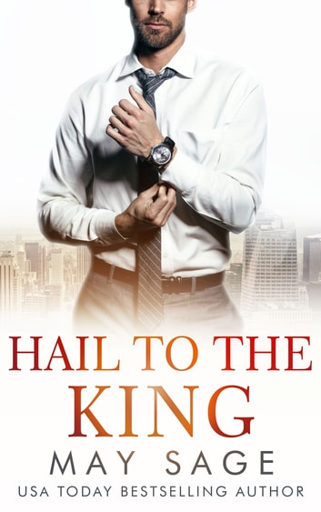 Hail to the King ebook by May Sage