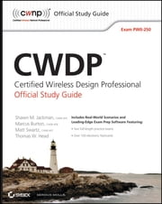 CWDP Certified Wireless Design Professional Official Study Guide - Exam PW0-250 ebook by Shawn M. Jackman,Matt Swartz,Marcus Burton,Thomas W. Head