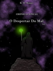 Crônicas Épicas - Vol 1 ebook by R. M. Moraes
