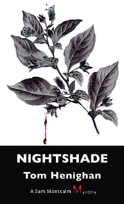 Nightshade - A Sam Montcalm Mystery ebook by Tom Henighan
