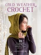 "Cold Weather Crochet ebook by Marlaina ""Marly"" Bird"