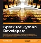 Spark for Python Developers ebook by Amit Nandi