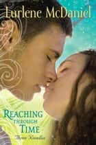Reaching Through Time: Three Novellas ebook by Lurlene McDaniel
