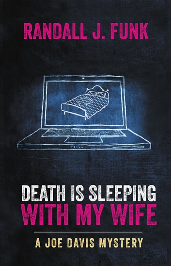 Death is Sleeping with My Wife ebook by Randall J. Funk