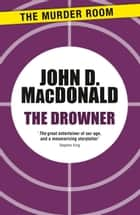 The Drowner ebook by John D. MacDonald