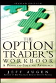 The Option Trader's Workbook - A Problem-Solving Approach ebook by Jeff Augen