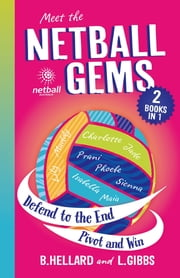 Netball Gems Bindup 2 ebook by Bernadette Hellard,Lisa Gibbs