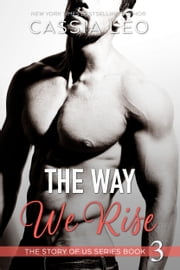 The Way We Rise ebook by Cassia Leo