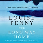 The Long Way Home - A Chief Inspector Gamache Novel audiobook by Louise Penny