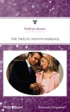 The Twelve-Month Marriage ebook by Kathryn Jensen