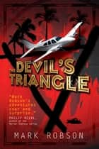 The Devil's Triangle ebook by Mark Robson