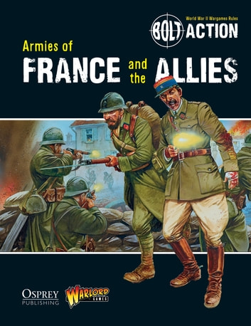 Bolt Action: Armies of France and the Allies ebook by Warlord Games