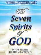 The Seven Spirits of God ebook by Christ Embassy Int'l
