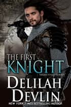 The First Knight - Night Fall Series, #12 ebook by Delilah Devlin