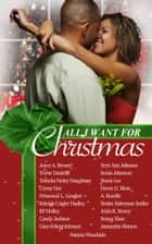 All I Want For Christmas ebook by Patricia Woodside, Venita Alderman Sadler, Jamantha Williams Watson,...