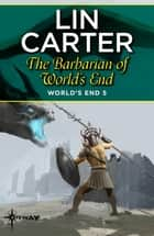 The Barbarian of World's End ebook by
