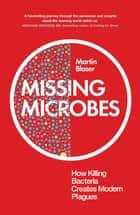 Missing Microbes eBook by Martin Blaser