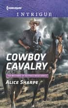 Cowboy Cavalry 電子書 by Alice Sharpe