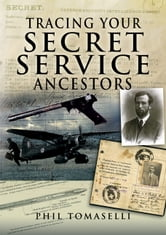 Tracing Your Secret Service Ancestors ebook by Phil Tomaselli
