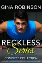 The Reckless Series Complete Collection ebook by Gina Robinson