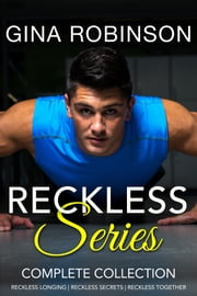 The Reckless Series Complete Collection - New Adult Contemporary Romance ebook by Gina Robinson
