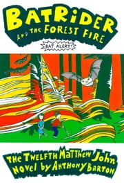 Bat Rider and the Forest Fire ebook by Anthony Barton
