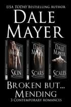 Broken but... Mending Set 1-3 電子書 by Dale Mayer