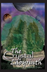 The Crystal Labyrinth ebook by Michael Trotta