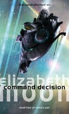 Command Decision - Vatta's War: Book Four ebook by Elizabeth Moon