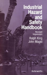 Industrial Hazard and Safety Handbook: (Revised impression) ebook by King, Ralph W
