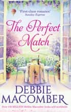 The Perfect Match: First Comes Marriage / Yours and Mine ebook by Debbie Macomber