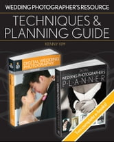 Wedding Photographer's Resource - Techniques and Planning Guide ebook by Kenny Kim