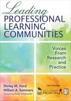 Leading Professional Learning Communities - Voices From Research and Practice ebook by Shirley M. Hord, William A. Sommers