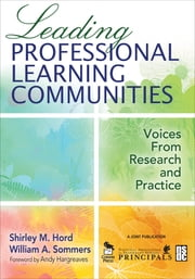 Leading Professional Learning Communities - Voices From Research and Practice ebook by Shirley M. Hord,William A. (Arthur) Sommers