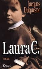 Laura C. ebook by Jacques Duquesne