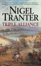 Triple Alliance ebook by Nigel Tranter