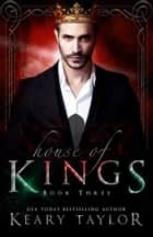 House of Kings ebook by Keary Taylor