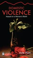 Domestic Violence ebook by June Hunt
