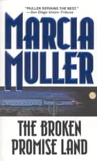The Broken Promise Land ebook by Marcia Muller