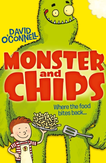 Monster and Chips (Colour Version) (Monster and Chips, Book 1) ebook by David O'Connell