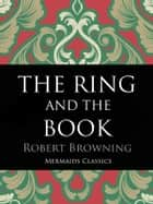 The Ring and the Book ekitaplar by Robert Browning